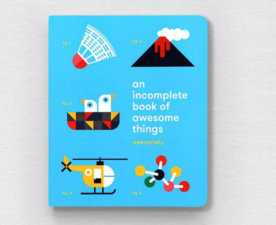AN INCOMPLETE BOOK OF AWESOME THINGS