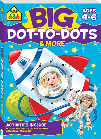 School Zone Big Dot-To-Dots & More (Ages 4-6)