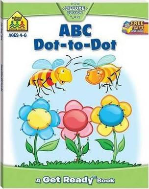 School Zone Get Ready Deluxe Workbooks: ABC Dot-to-Dot