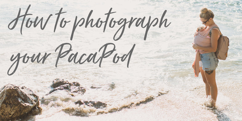 How to photograph your PacaPod