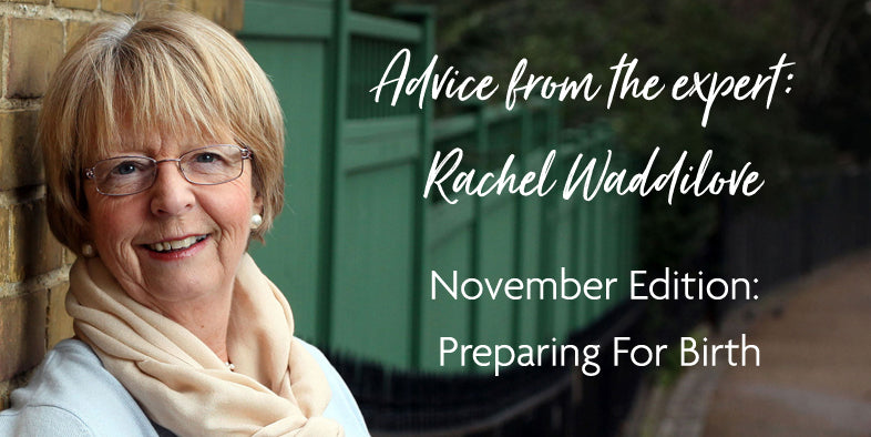 Rachel Waddilove's Advice: Preparing For The Birth Of Your Baby