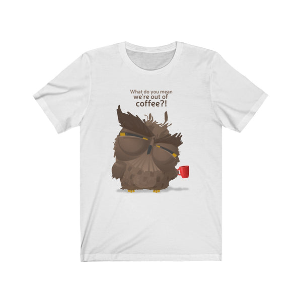 Grumpy coffee owl - Unisex T-shirt