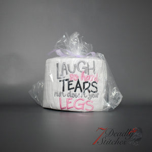 Laugh So Hard Tears Run Down Your Leg Embroidered Toilet Paper