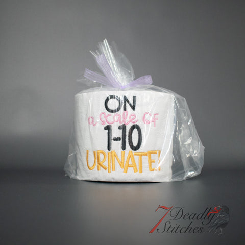 On A Scale of 1-10 Urinate Embroidered Toilet Paper