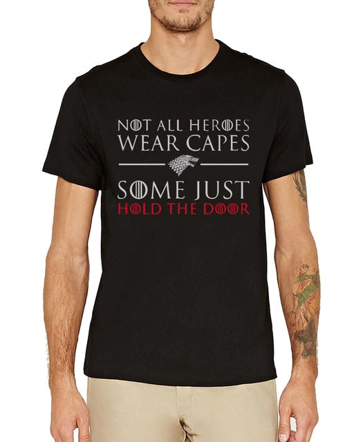 Game of Thrones T-Shirts, Not all heroes wear capes, some just hold the door.