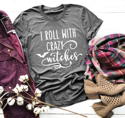 I Roll With Crazy Witches Women's funny T-shirt