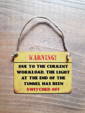 Warning! Current Workload - Small Dangler Sign