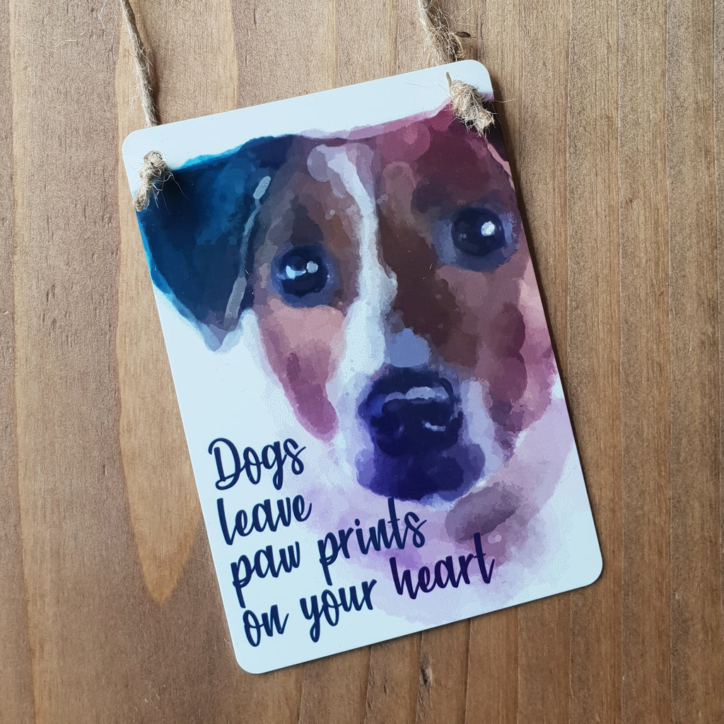 """Dogs Leave Paw Prints"" - A7 Aluminium Sign"