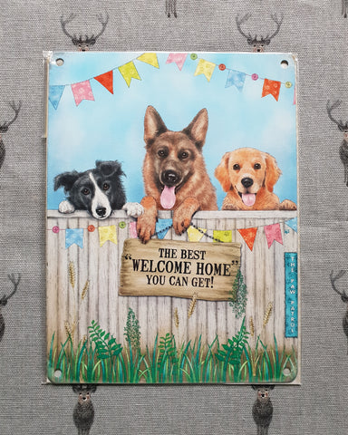 Best Welcome Home Dogs Metal Sign