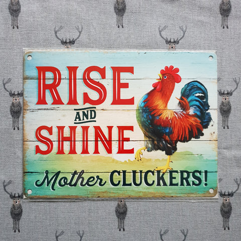 Rise & Shine Mother Cluckers Funny Metal Sign