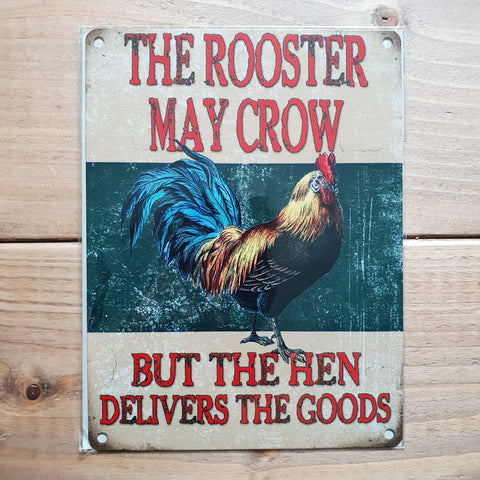 The Rooster May Crow Cockerel Metal Sign