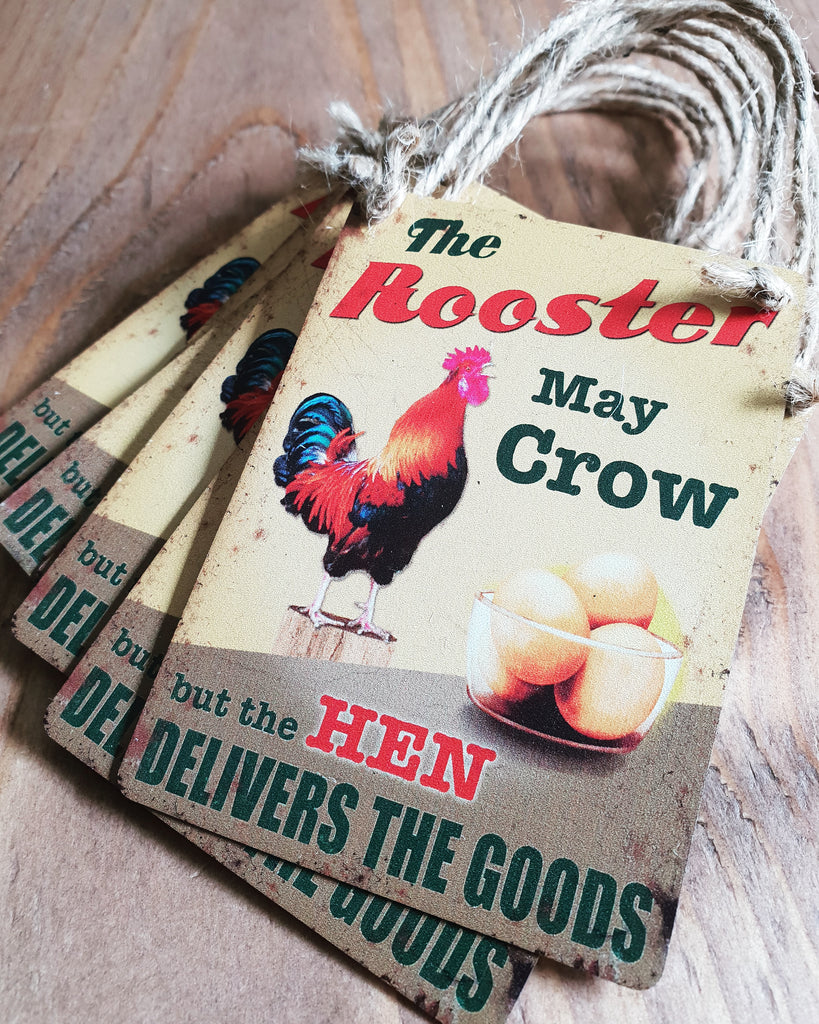 The Rooster May Crow - Small Dangler Sign