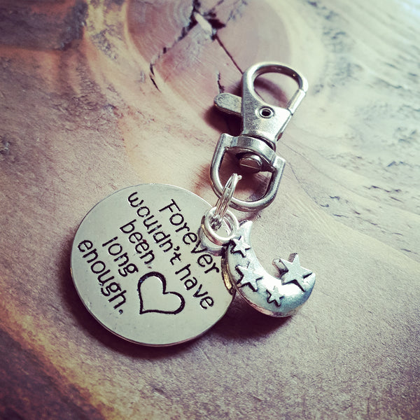 Sentimental 'Forever Wouldn't Have Been Long Enough' Silver Tone Charm Clip Keyring