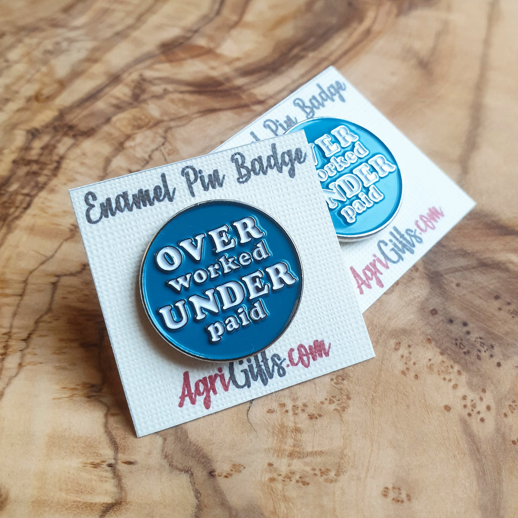 Enamel 'Over Worked Under Paid' Badge Pin