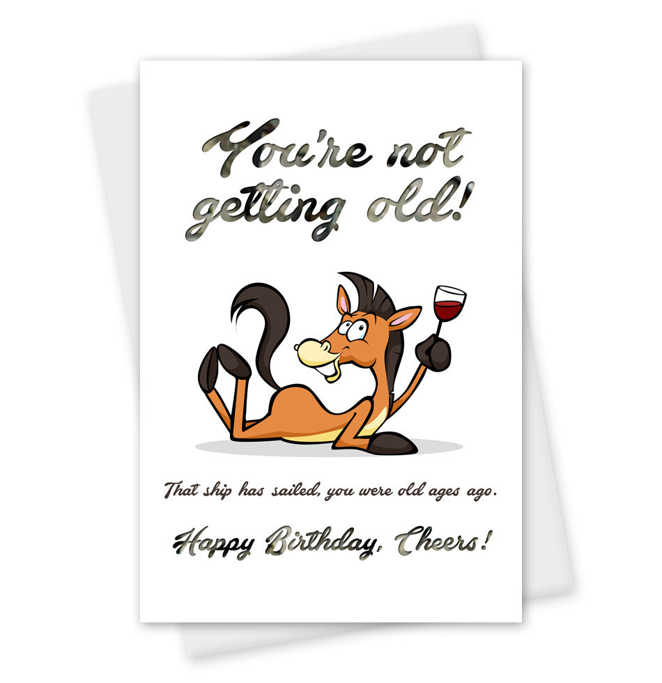 Birthday Card 'You're Not Getting Old...' Funny Horse