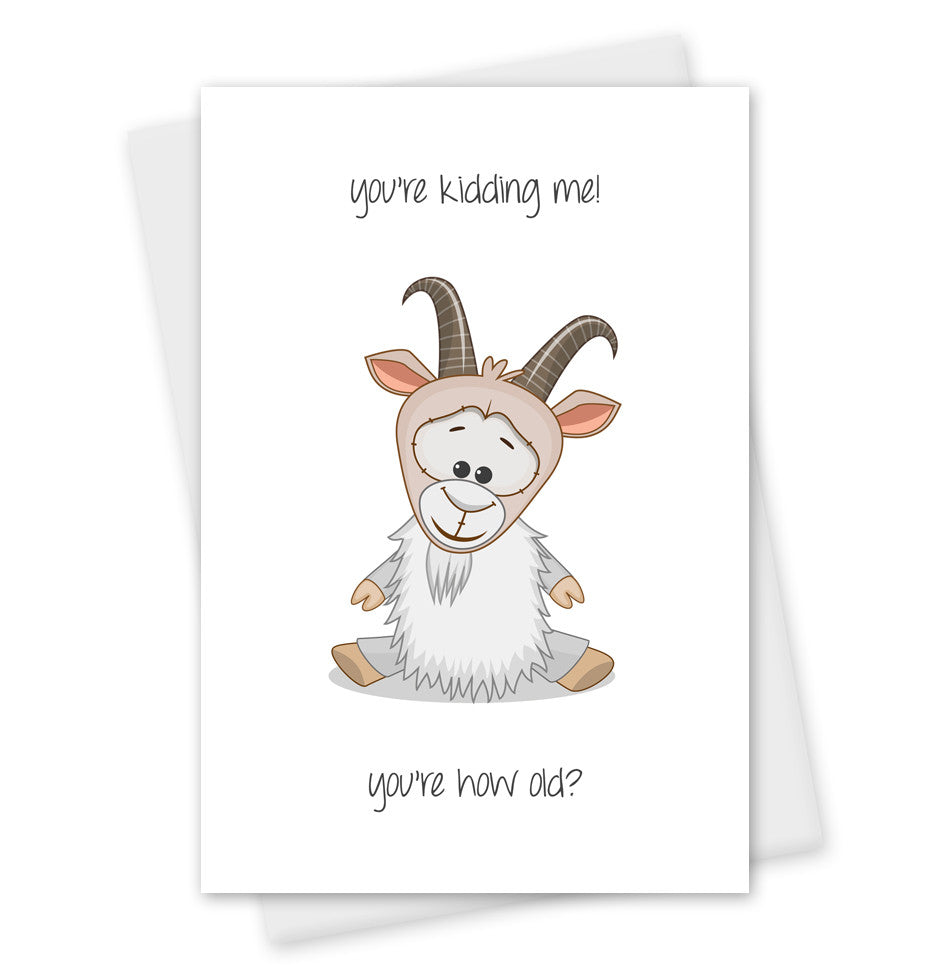 Birthday Card 'You're Kidding Me?' Cute Goat