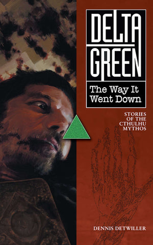 Delta Green: The Way It Went Down (paperback)