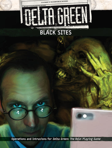 Delta Green: Black Sites (hardback)