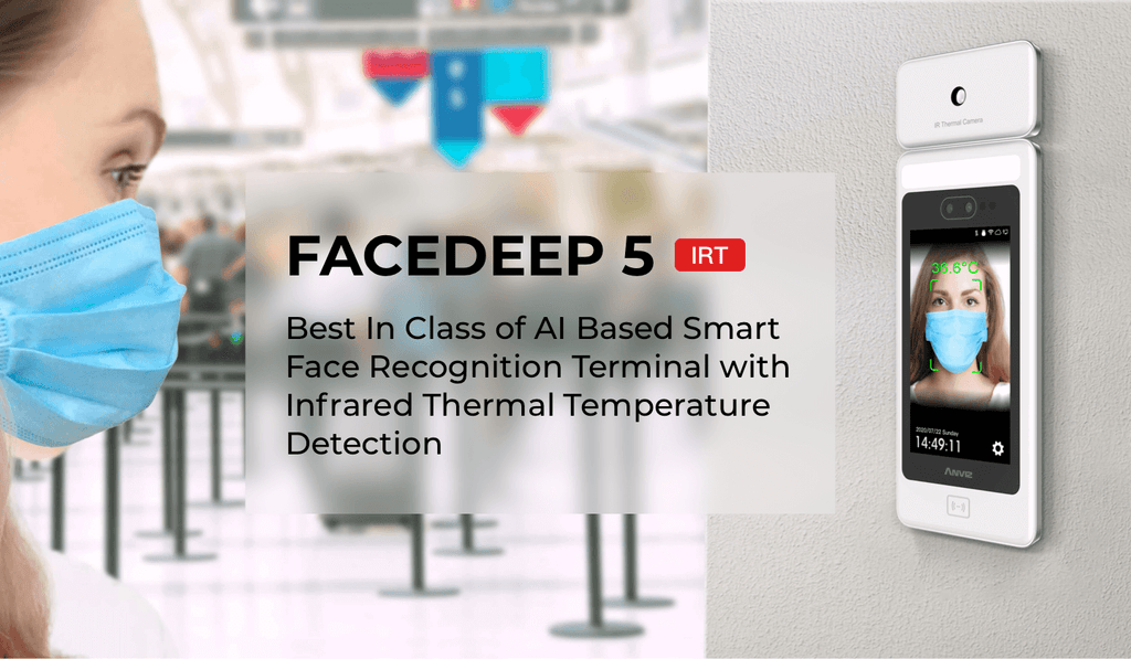 Anviz Facedeep - New Generation Face Recognition Solutions in Response to Post-Pandemic World