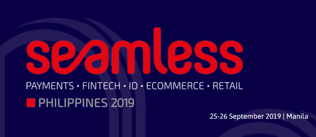 The Future of Payments, Banking, Financial Inclusion,  Identity, Ecommerce & Retail - Seamless Philippines 2019