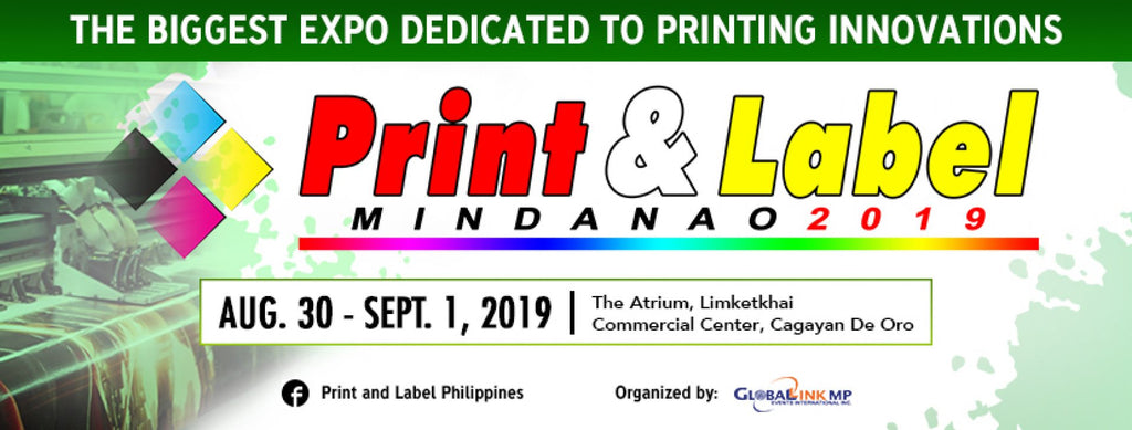 The Biggest Expo Dedicated to Printing Innovations - Print & Label Mindanao 2019