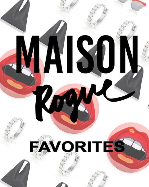 Maison Rogue Favorites