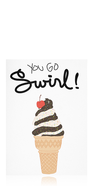 You Go Swirl Card