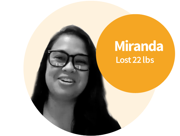 Miranda wanted to stay healthy for her kids and be able to keep up with family activities.