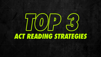 3 Best ACT Reading Tips and Strategies to Raise Your ACT Reading Score