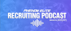 Phenom Elite Recruiting Podcast: Episode 2