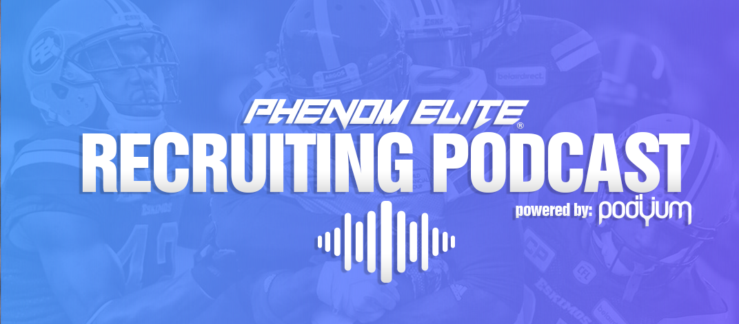 Phenom Elite Recruiting Podcast: Episode 1