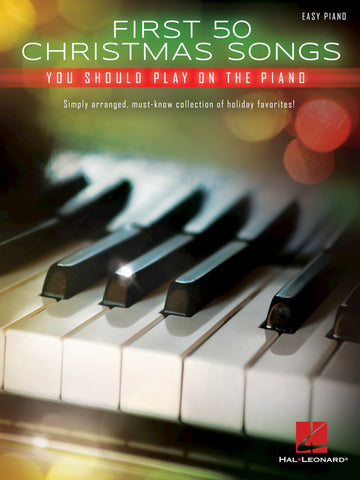 First 50 Christmas Songs You Should Play on the Piano for Easy Piano