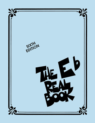 The Real E Flat Book Volume 1, Sixth Edition