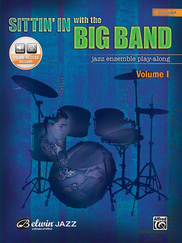 Sittin' In with the Big Band, Volume 1 for Drumset