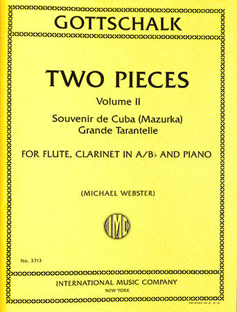 Two Pieces for Flute, Clarinet, and Piano Volume 2 - Gottschalk