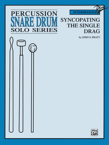Pratt, Syncopating the Single Drag for Snare Drum: Solo Series