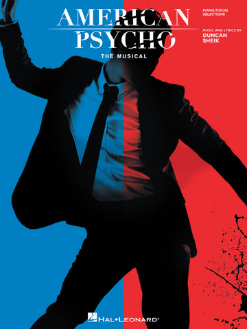 American Psycho The Musical- Piano/Vocal Selections