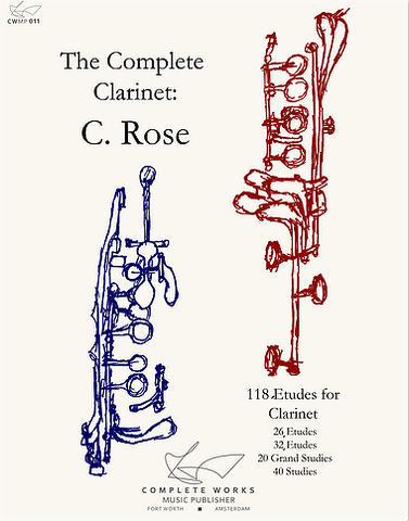 The Complete Clarinet: C. Rose, 118 Études for Clarinet
