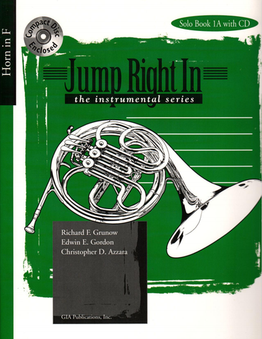 Jump Right In: Solo Book 1A French Horn