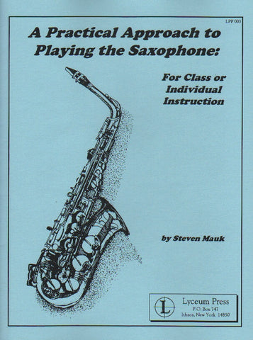 A Practical Approach to Playing the Saxophone by Steven Mauk