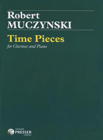 Time Pieces for Clarinet and Piano, Op. 43 - Muczynski