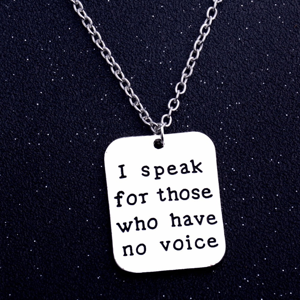 I Speak For Those Who Have No Voice Pendant and Necklace