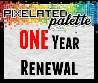 One Year RENEWAL Subscription to The Pixelated Palette