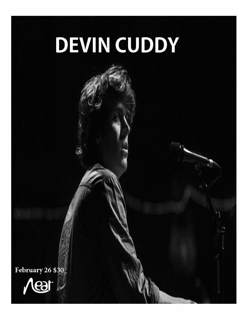 Devin Cuddy February 26 $30 (Pandemic Capacity)
