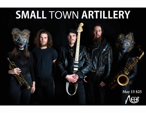 Small Town Artillery May 15 $25