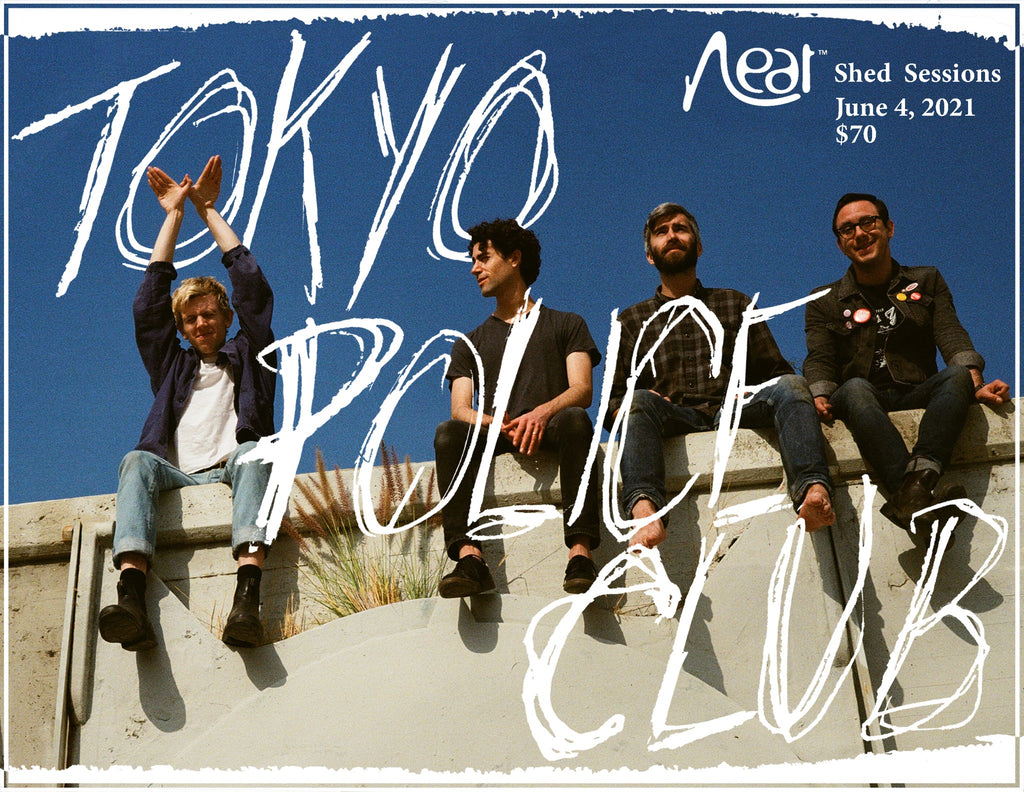 Tokyo Police Club June 4 $70 (Neat Shed Sessions - Outdoors)