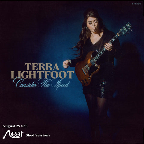 Terra Lightfoot August 29 $35 (Neat Shed Sessions)