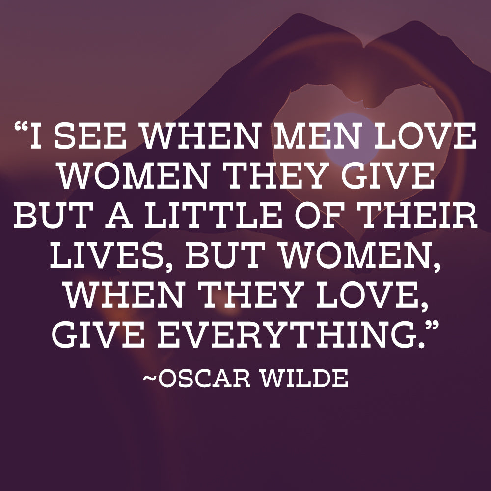 Recipe and ramblings Oscar Wilder quote about women and love