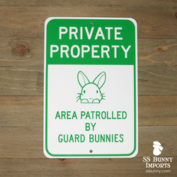 Private Property, Area Patrolled by Guard Bunnies sign -- green, peeking