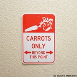 Carrots only beyond this point sign